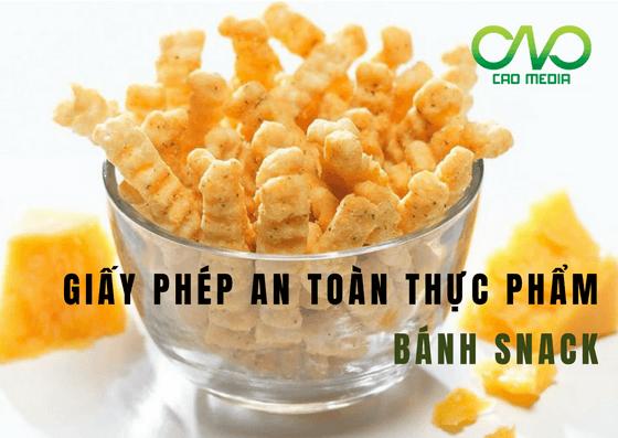 Giấy phép vệ sinh an toàn thực phẩm cho cơ sở sản xuất bánh snack
