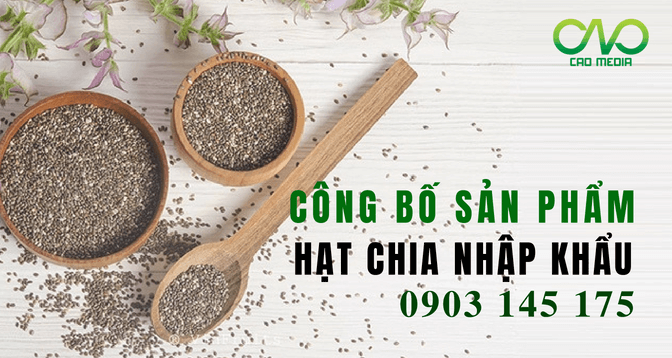 Công bố tiêu chuẩn chất lượng sản phẩm hạt Chia nhập khẩu