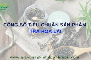 Công bố tiêu chuẩn chất lượng sản phẩm trà hoa lài