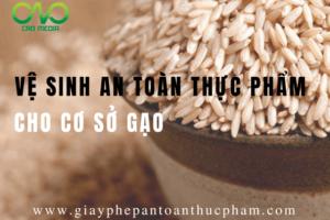 Thủ tục cấp giấy phép vệ sinh an toàn thực phẩm cho cơ sở kinh doanh gạo
