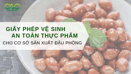 Đăng ký Giấy phép vệ sinh an toàn thực phẩm cơ sở sản xuất đậu phộng