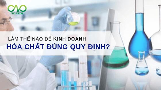 Làm thế nào để kinh doanh hóa chất đúng quy định