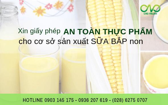 Xin giấy phép an toàn thực phẩm cơ sở sản xuất sữa bắp non