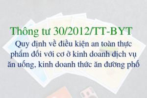 Thông tư 30/2012/TT-BYT – quy định về điều kiện an toàn thực phẩm đối với cơ sở kinh doanh dịch vụ ăn uống, kinh doanh thức ăn đường phố